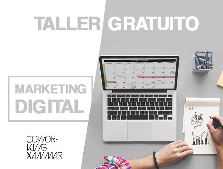 ¡TALLER GRATUITO DE MARKETING DIGITAL EN COWORKING XAMMAR!